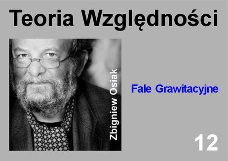 Chomikuj, ebook online Teoria Względności – Fale Grawitacyjne. Dr Zbigniew Osiak