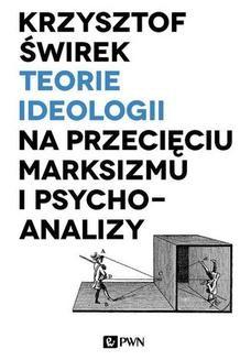 Chomikuj, ebook online Teorie ideologii na przecięciu marksizmu i psychoanalizy. Krzysztof Świrek