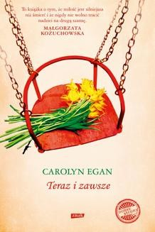 Chomikuj, ebook online Teraz i zawsze. Carolyn Egan