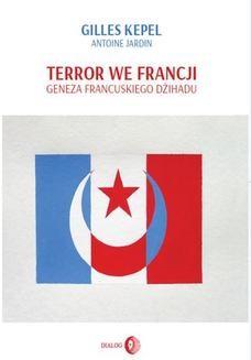 Chomikuj, ebook online Terror we Francji. Geneza francuskiego dżihadu. Gilles Kepel