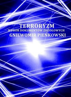 Chomikuj, ebook online Terroryzm. Wybór dokumentów źródłowych. Gniewomir Pieńkowski