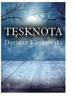 Chomikuj, ebook online Tęsknota. Dariusz Kankowski