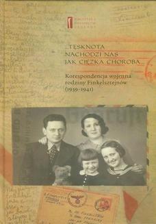 Ebook Tęsknota nachodzi nas jak ciężka choroba. Korespondencja wojenna rodziny Finkelsztejnów (1939-1941) pdf
