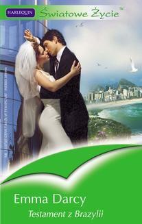 Chomikuj, pobierz ebook online Testament z Brazylii. Emma Darcy