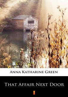 Chomikuj, ebook online That Affair Next Door. Anna Katharine Green