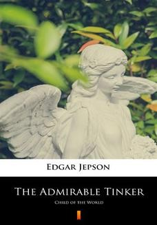 Chomikuj, ebook online The Admirable Tinker. Child of the World. Edgar Jepson