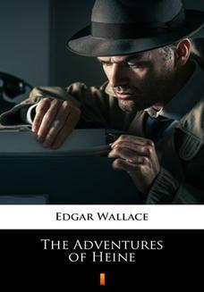 Chomikuj, ebook online The Adventures of Heine. Edgar Wallace