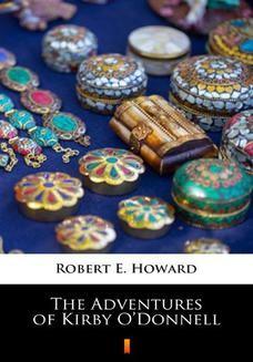 Chomikuj, ebook online The Adventures of Kirby ODonnell. Robert E. Howard