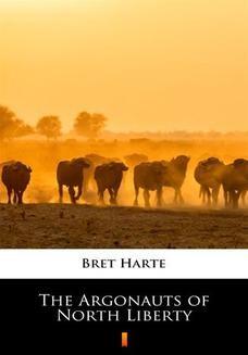 Chomikuj, ebook online The Argonauts of North Liberty. Bret Harte