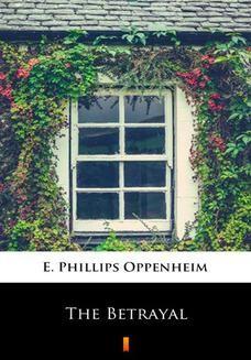 Chomikuj, ebook online The Betrayal. E. Phillips Oppenheim