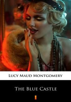 Chomikuj, ebook online The Blue Castle. Lucy Maud Montgomery
