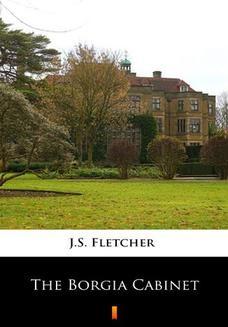 Chomikuj, ebook online The Borgia Cabinet. J.S. Fletcher