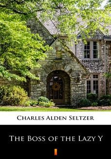 Chomikuj, ebook online The Boss of the Lazy Y. Charles Alden Seltzer
