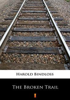 Chomikuj, ebook online The Broken Trail. Harold Bindloss