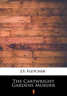 Chomikuj, ebook online The Cartwright Gardens Murder. J.S. Fletcher