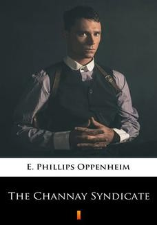 Chomikuj, pobierz ebook online The Channay Syndicate. E. Phillips Oppenheim