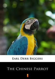 Chomikuj, ebook online The Chinese Parrot. Earl Derr Biggers
