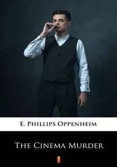 Chomikuj, ebook online The Cinema Murder. E. Phillips Oppenheim