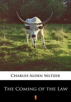 Chomikuj, ebook online The Coming of the Law. Charles Alden Seltzer