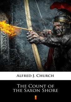 Chomikuj, ebook online The Count of the Saxon Shore. Alfred J. Church