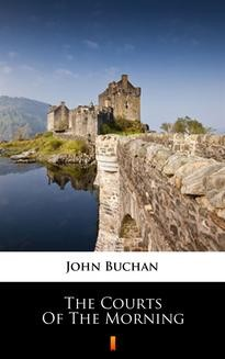 Chomikuj, ebook online The Courts of the Morning. John Buchan