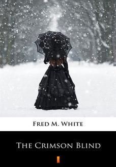 Chomikuj, ebook online The Crimson Blind. Fred M. White