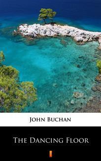 Chomikuj, pobierz ebook online The Dancing Floor. John Buchan
