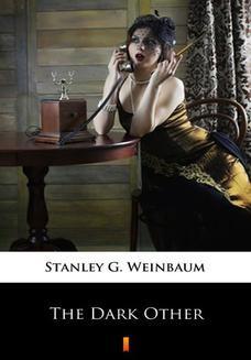Chomikuj, ebook online The Dark Other. Stanley G. Weinbaum