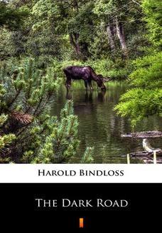 Chomikuj, ebook online The Dark Road. Harold Bindloss