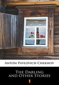 Chomikuj, pobierz ebook online The Darling and Other Stories. Anton Pavlovich Chekhov