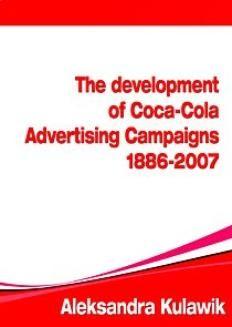 Chomikuj, ebook online The Development of Coca-Cola Advertising Campaigns (1886-2007). Aleksandra Justyna Kulawik