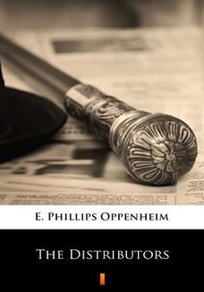 Chomikuj, ebook online The Distributors. E. Phillips Oppenheim