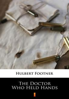Chomikuj, ebook online The Doctor Who Held Hands. Hulbert Footner