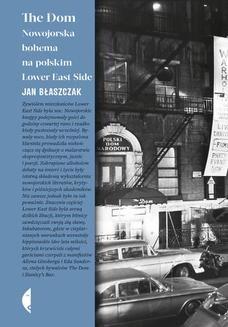 Chomikuj, ebook online The Dom. Nowojorska bohema na polskim Lower East Side. Jan Błaszczak