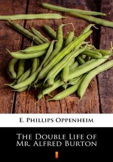 Chomikuj, ebook online The Double Life of Mr. Alfred Burton. E. Phillips Oppenheim
