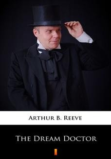 Chomikuj, ebook online The Dream Doctor. Arthur B. Reeve