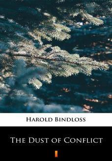 Chomikuj, ebook online The Dust of Conflict. Harold Bindloss