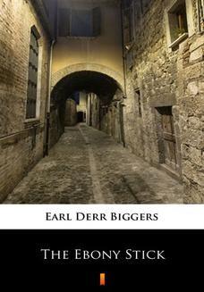 Chomikuj, ebook online The Ebony Stick. Earl Derr Biggers