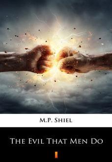 Chomikuj, ebook online The Evil That Men Do. M.P. Shiel