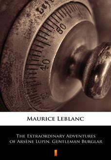 Chomikuj, ebook online The Extraordinary Adventures of Arsne Lupin, Gentleman Burglar. Maurice Leblanc