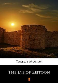 Chomikuj, ebook online The Eye of Zeitoon. Talbot Mundy
