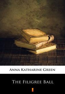 Chomikuj, ebook online The Filigree Ball. Anna Katharine Green