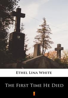 Chomikuj, ebook online The First Time He Died. Ethel Lina White