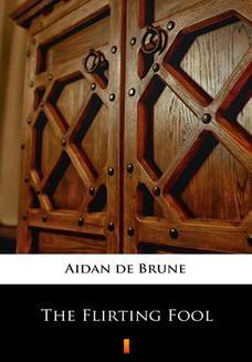 Chomikuj, ebook online The Flirting Fool. Aidan de Brune
