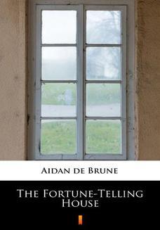 Chomikuj, ebook online The Fortune-Telling House. Aidan de Brune
