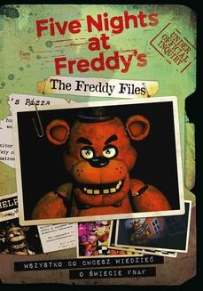 Chomikuj, pobierz ebook online The Freddy Files. Wszystko co chcesz wiedzieć o świecie FNAF. Scott Cawthon