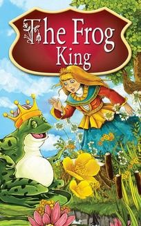 Chomikuj, pobierz ebook online The Frog King. Fairy Tales. Peter L. Looker