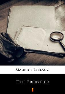 Chomikuj, ebook online The Frontier. Maurice Leblanc