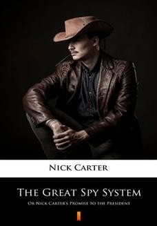 Chomikuj, ebook online The Great Spy System. Or Nick Carters Promise to the President. Nick Carter
