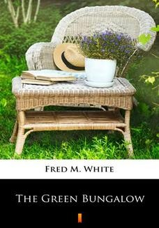 Chomikuj, ebook online The Green Bungalow. Fred M. White